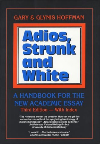 9780937363201: Adios, Strunk and White: A Handbook for the New Academic Essay, Third Edition