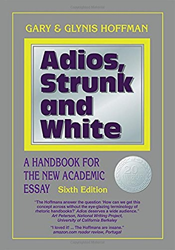 9780937363300: Adios, Strunk and White: A Handbook for the New Academic Essay Sixth Edition