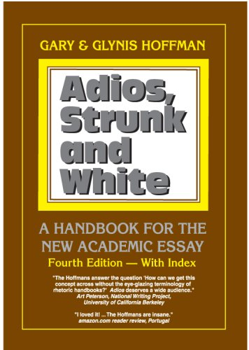 9780937363409: Adios, Strunk and White: A Handbook for the New Academic Essay 4th ed.