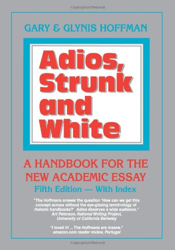 9780937363416: Adios, Strunk & White: A Handbook for the New Academic Essay 5th edition