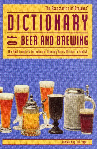9780937381106: Dictionary of Beer and Brewing: The Most Complete Collection of Brewing Terms Written in English