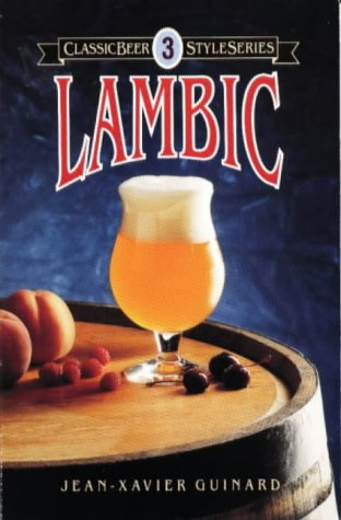 Lambic (Classic Beer Style Series): Guinard, Jean