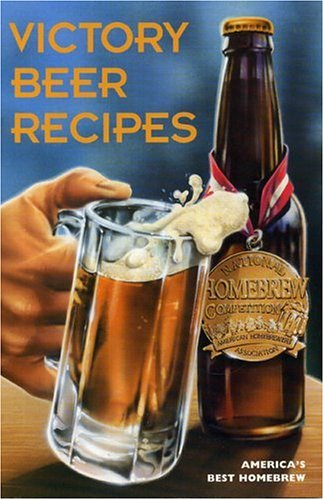 9780937381410: Victory Beer Recipes: America's Best Homebrew