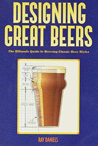9780937381502: Designing Great Beers: The Ultimate Guide to Brewing Classic Beer Styles