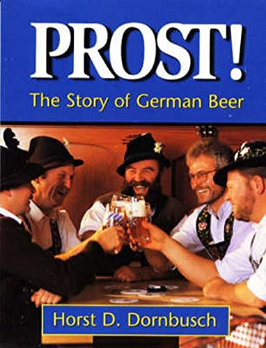 9780937381557: Prost!: The Story of German Beer