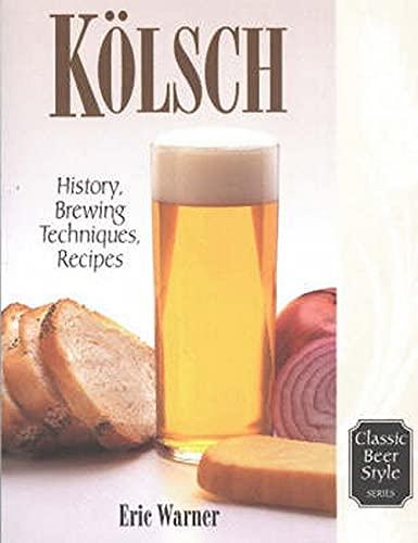 9780937381588: Kolsch: History, Brewing Techniques, Recipes
