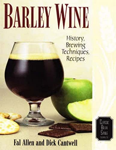 9780937381595: Barley Wine: History, Brewing Techniques, Recipes (Classic Beer Style)