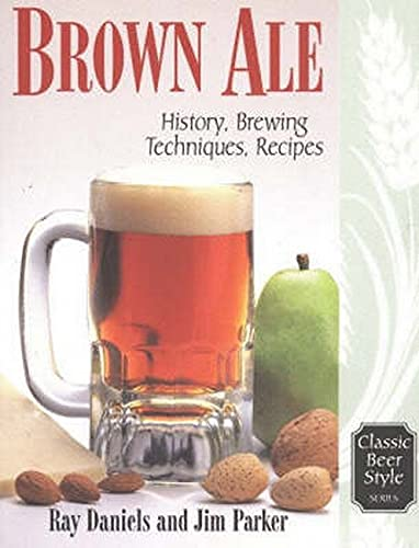 9780937381601: Brown Ale: History, Brewing Techniques, Recipes