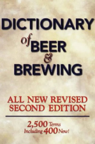 9780937381618: Dictionary of Beer and Brewing: 2,500 Words With More Than 400 New Terms