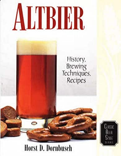 9780937381625: Altbier: History, Brewing Techniques, Recipes (Classic Beer Style Series, 12)