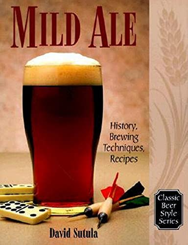 9780937381687: Mild Ale: History, Brewing Techniques, Recipes