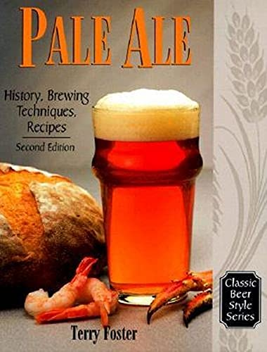 9780937381694: Pale Ale: History, Brewing, Techniques, Recipes (Classic Beer Style)