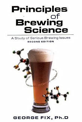 9780937381748: Principles of Brewing Science, Second Edition: A Study of Serious Brewing Issues