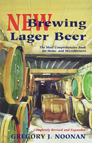 9780937381823: New Brewing Lager Beer: The Most Comprehensive Book for Home and Microbrewers