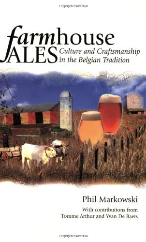 9780937381847: Farmhouse Ales: Culture and Craftsmanship in the Belgian Tradition