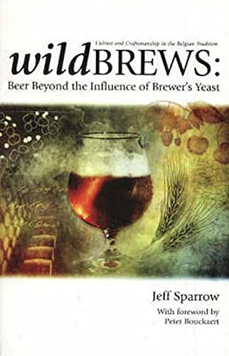 9780937381861: Wild Brews: Beer Beyond the Influence of Brewer's Yeast