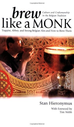 Brew Like a Monk: Trappist, Abbey, and: Hieronymus, Stan