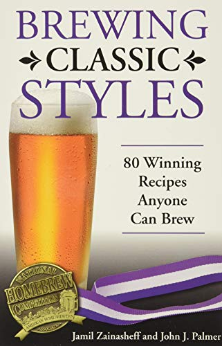 9780937381922: Brewing Classic Styles: 80 Winning Recipes Anyone Can Brew