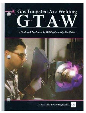 Gas Tungsten Arc Welding : A Guidebook
