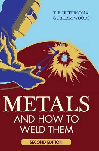 Metals and How to Weld Them : Jefferson, T. B.