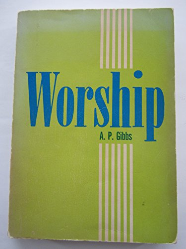 Worship: The Christians Highest Occupation/#8-98 (9780937396575) by A. P. Gibbs