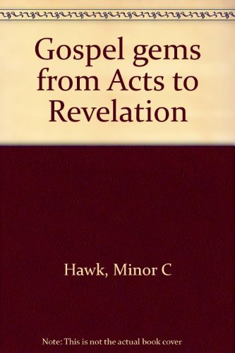 Gospel Gems From Acts to Revelation: Minor C Hawk