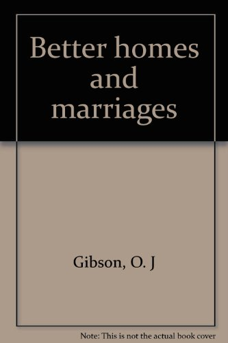 9780937396988: Better homes and marriages