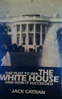 9780937399224: Plot to Win White House and How It Succeeded