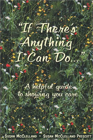 9780937404478: If There's Anything I Can Do: An Easy Guide to Showing You Care