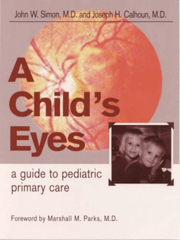 9780937404522: A Child's Eyes: A Guide to Pediatric Primary Care