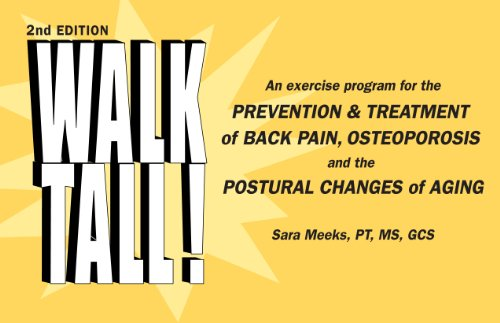 9780937404713: Walk Tall! An Exercise Program for the Prevention & Treatment of Back Pain, Osteoporosis and the Postural Changes of Aging, 2nd Edition