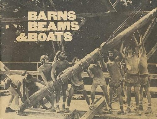 9780937410028: Barns, Beams & Boats: The Restoration Shop, Maine Maritime Museum