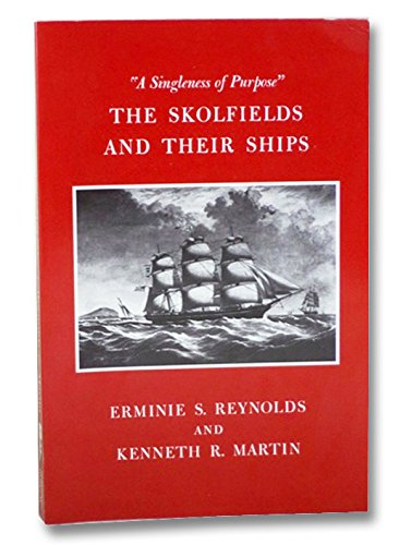 """The Skolfields and their ships: """"a singleness of purpose"""": Reynolds, Erminie S and ..."""