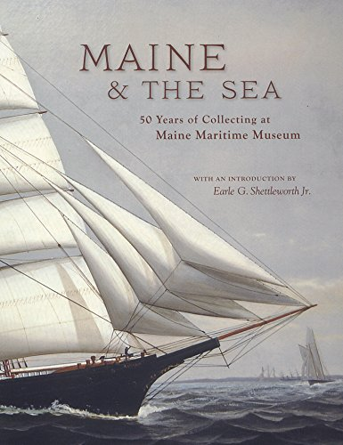 Maine & The Sea: 50 Years of Collecting at Maine Maritime Museum {FIRST EDITION}