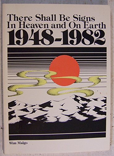 There shall be signs in heaven and on earth 1948-1982: Malgo, Wim