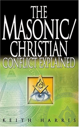 The Masonic Christian Conflict Explained: Harris Keith