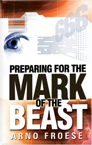 9780937422632: Preparing for the Mark of the Beast
