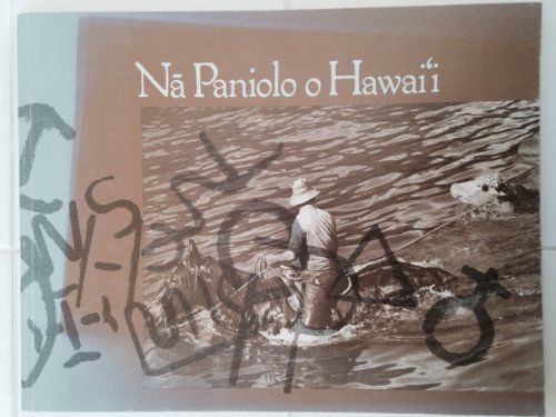 Na paniolo o Hawaii: A traveling exhibition celebrating paniolo folk arts and the history of ...