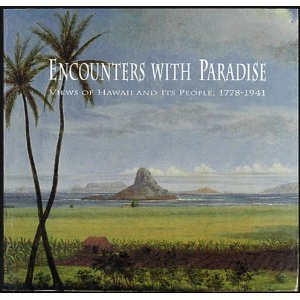 9780937426159: Encounters With Paradise: Views of Hawaii and Its People, 1778-1941