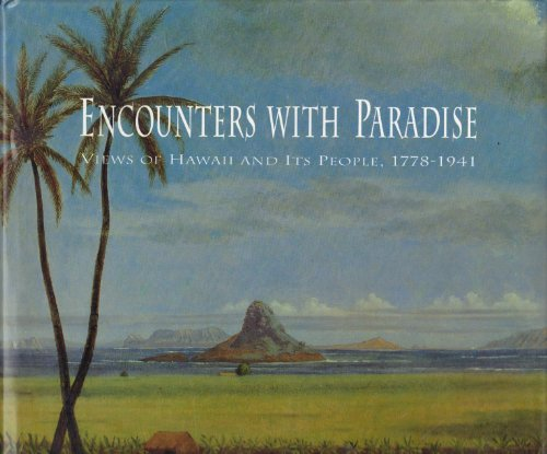 9780937426166: Encounters With Paradise: Views of Hawaii and Its People, 1778-1941