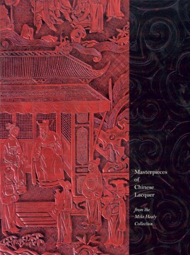 9780937426661: Masterpieces of Chinese Lacquer: From the Mike Healy Collection