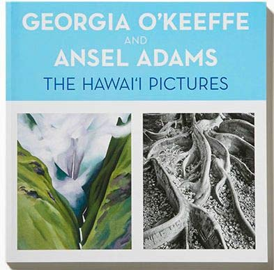9780937426883: Georgia O'Keeffe and Ansel Adams: The Hawai'i Pictures