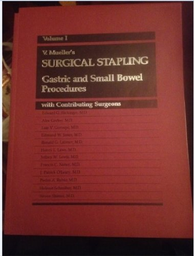 Surgical Stapling-Gastric and Small Bowel Procedures (Vol: Alexander McMahon
