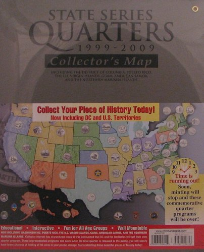 9780937458723: State Series Quarters 1999 - 2009 Collector's Map: Including the District of Columbia, Puerto Rico, the U.S. Virgin Islands, Guam, American Samoa, and the Northern Mariana Islands