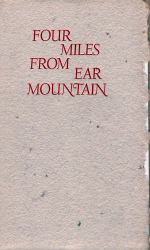 9780937459034: Four Miles from Ear Mountain