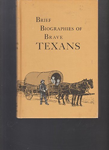 9780937460115: Brief Biographies of Brave Texans