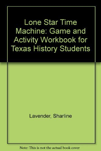 9780937460221: Lone Star Time Machine: Game and Activity Workbook for Texas History Students