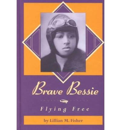 9780937460948: Brave Bessie: Flying Free