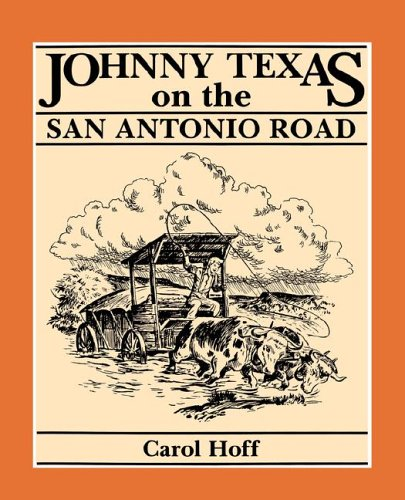 Johnny Texas on the San Antonio Road: Hoff, Carol