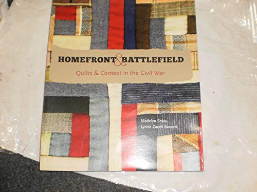 9780937474051: Homefront & Battlefield: Quilts & Content in the Civil War